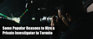 private investigator toronto reasons to hire
